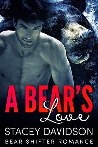 Bear Shifter Romance: A Bear's Love (Bear Shifter Book 1)