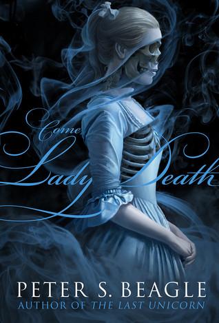 Come, Lady Death