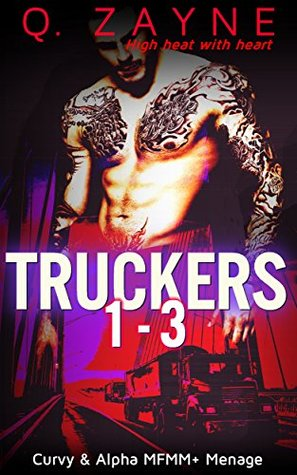 Truckers 1-3: Unprotected First Times