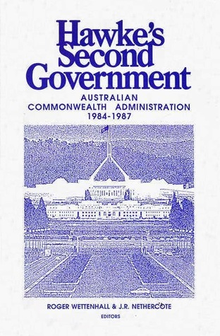 Hawke's Second Government: Australian Commonwealth Administration 1984-1987