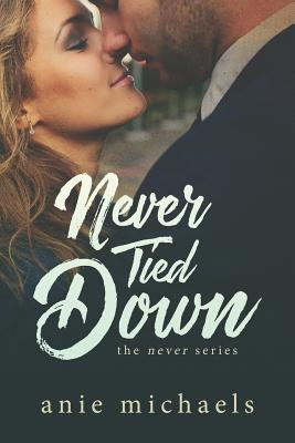 Never Tied Down (The Never, #5)