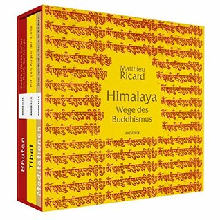 Himalaya - Wege des Buddhismus : Bhutan - Tibet - Meditationen