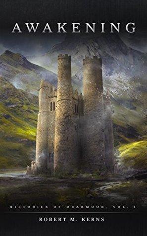 Awakening (Histories of Drakmoor #1)