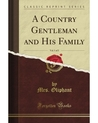 A Country Gentleman and His Family, Volume 1 of 3
