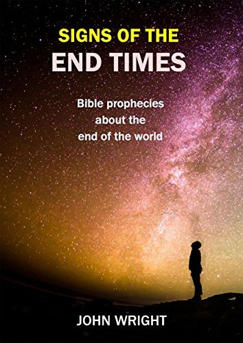 Signs of the End Times: Biblical Prophecies about the End of the World