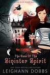 The Case of the Sinister Spirit (Jane Gallows Witch Private Investigator #1)