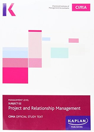 CIMA E2 Project and Relationship Management - Study Text