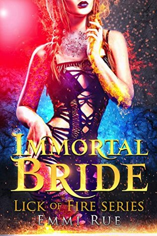 Immortal Bride by Emmi Rue