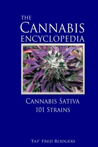 The Cannabis Encyclopedia: The Marijuana Almanac: Cannabis Sativa, 101 Strains
