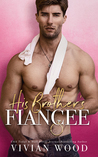 His Brother's Fiancée by Vivian Wood