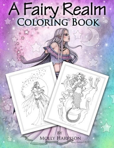 A Fairy Realm Coloring Book: Featuring Fairies, Mermaids, Enchanting Ladies and More!