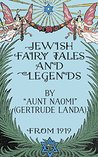 Jewish Fairy Tales And Legends (Illustrated)