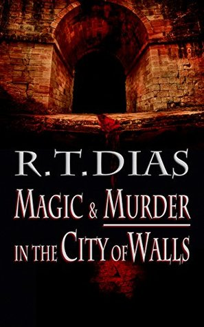 Magic & Murder in the City of Walls