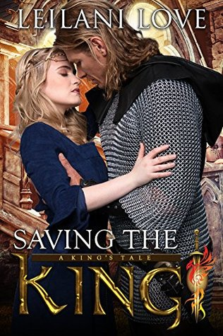 08d7b2646 Saving the King (A King's Tale, #1) by Leilani Love