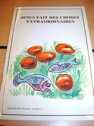 French Children's Bible Story Book about JESUS VOLUME 2 / Francais Bonnes nouvelles Livret 2 / Jesus Fait Des Choses Extraordinaires