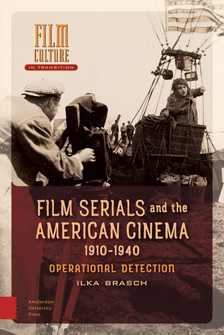 Film Serials and the American Cinema, 1910-1940: Operational Detection