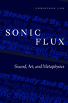 Sonic Flux: Sound, Art, and Metaphysics