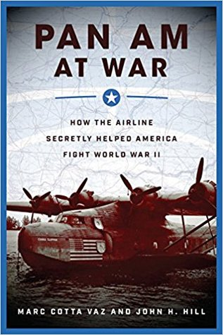Pan Am at War: How the Airline Secretly Helped America Fight World War II