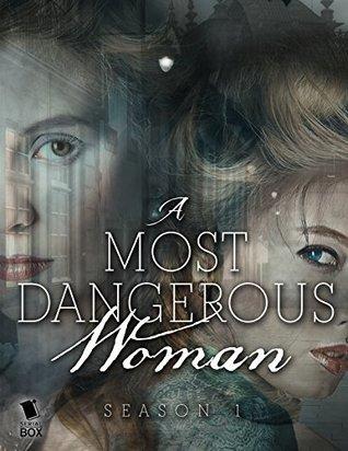 A Most Dangerous Woman: The Complete Season 1