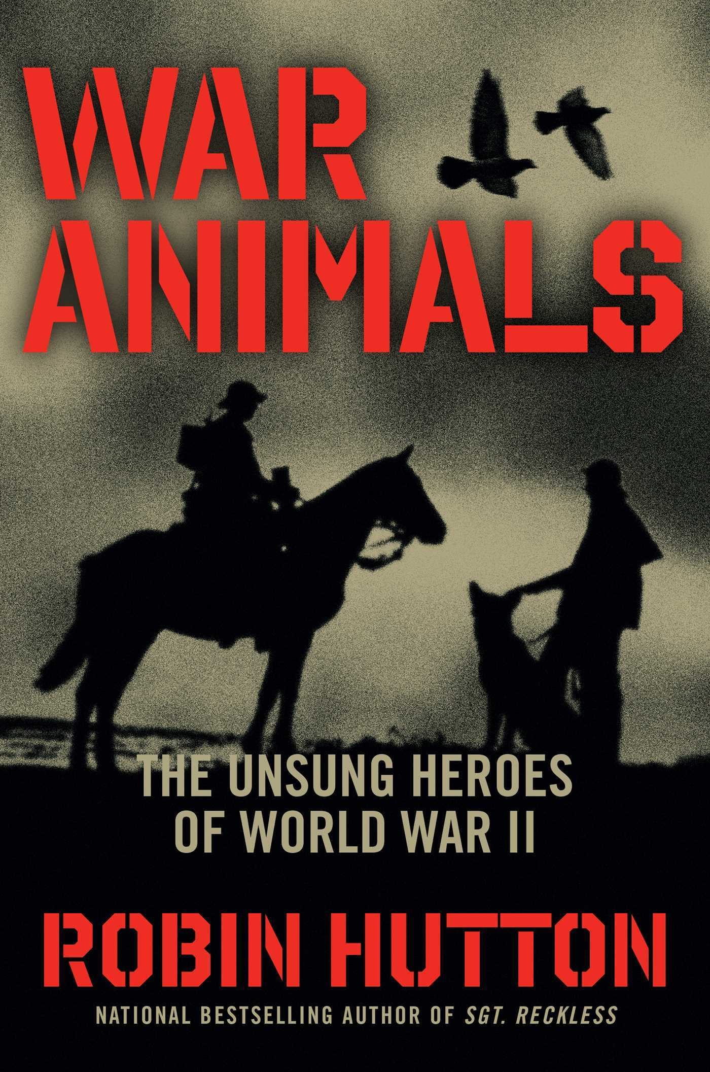 War Animals: The Unsung Heroes of World War II