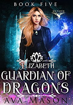 Elizabeth, Protector of Dragons (RH Fated Alpha, #5)