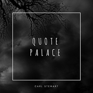 Quote Palace: A Book Filled With Thoughtful, Wise And Inspirational Quotes