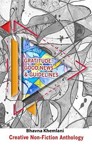 Gratitude, Good News & Guidelines: Creative Non-Fiction Anthology