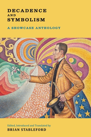 Decadence and Symbolism: A Showcase Anthology