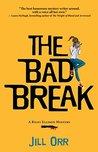 The Bad Break: A ...