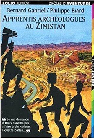 Apprentis archéologues au Zimistan par Barnard Gabriel, Philippe Biard