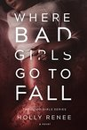Book cover for Where Bad Girls Go to Fall (Good Girls, #2)