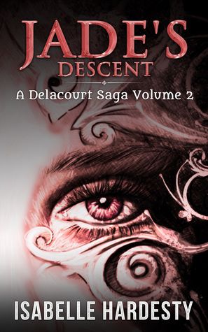 Jade's Descent (Delacourt Saga, #2)