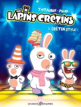 Lapins crétins 07 : Crétin style