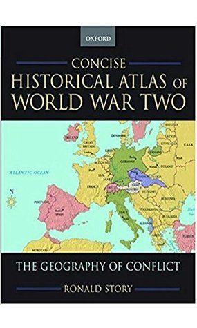 Concise historical atlas of world war two the geography of conflict concise historical atlas of world war two the geography of conflict by ronald story gumiabroncs Images