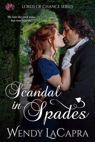 Scandal in Spades by Wendy LaCapra