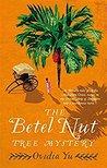 The Betel Nut Tre...