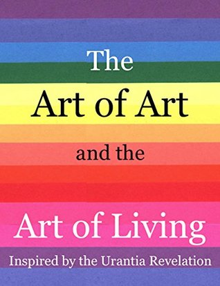Art of Art and the Art of Living