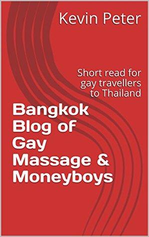Bangkok Blog of Gay Massage & Moneyboys: Short read for gay travellers to Thailand