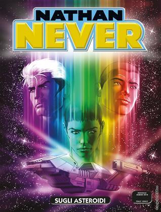 Nathan Never n. 322: Sugli asteroidi