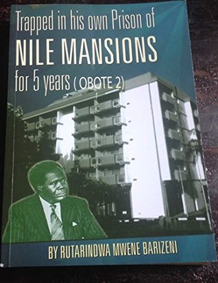 Trapped in his own prison of Nile mansions: Obote 2