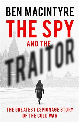The Spy and the Traitor: The Greatest Espionage Story of the Cold War par Ben Macintyre