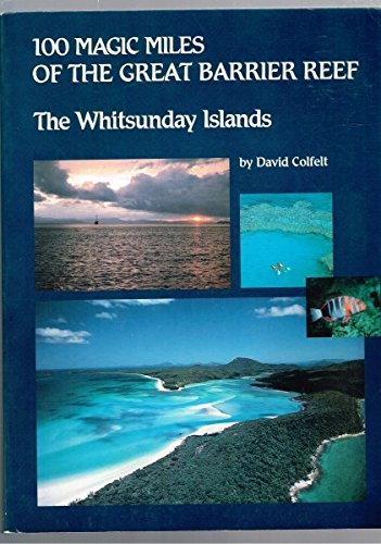 100 Magic Miles Of The Great Barrier Reef The Whitsunday Islands Second Edition