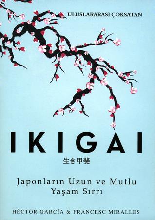 İkigai: Japonların Uzun ve Mutlu Yaşam Sırrı