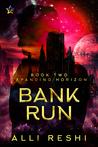 Bank Run  (Expanding Horizon #2)