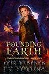 Pounding Earth (Starcrossed Dragons, #4)