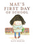Mae's First Day of School by Kate Berube
