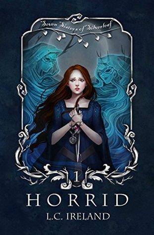 Horrid (Seven Sisters of Silverleaf Book 1)