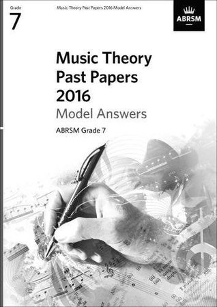 Music Theory Past Papers 2016 Model Answers, ABRSM Grade 7 (Theory of Music Exam papers & answers