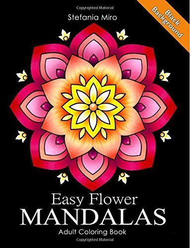 Easy Flower Mandalas Black Background: Adult Coloring Book