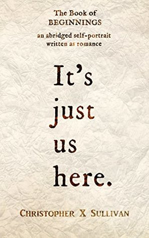The Book of Beginnings: It's Just Us Here